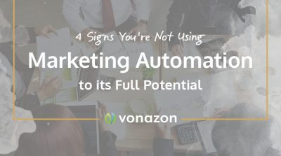 Using marketing automation to its full potential