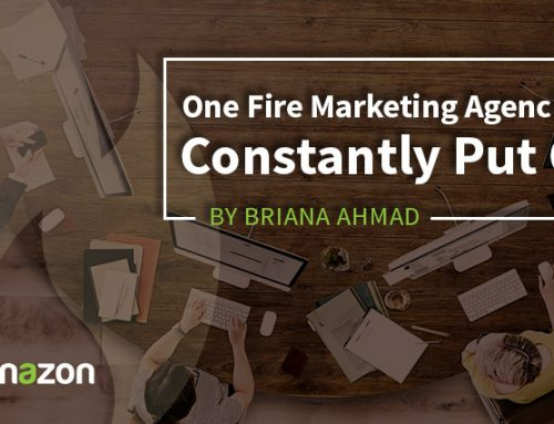 One Fire Marketing Agencies Constantly Put Out